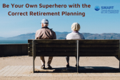 Be Your Own Superhero with the Correct Retirement