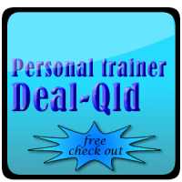 Personal trainer Deal-Gold Coat Queensland